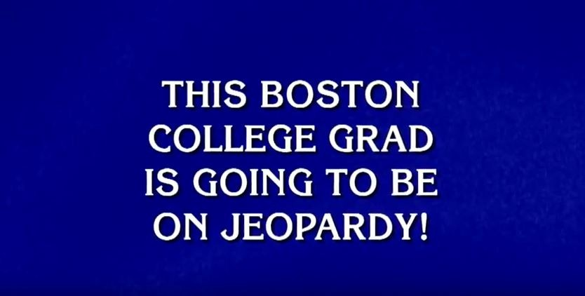 Show slide reading 'This Boston College grad is going to be on Jeopardy!'