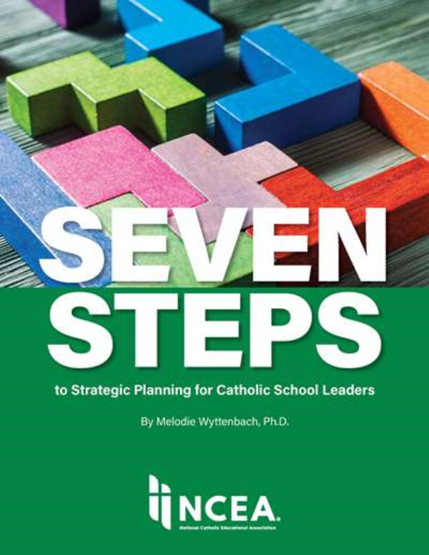 Seven Steps to Strategic Planning for Catholic School Leaders
