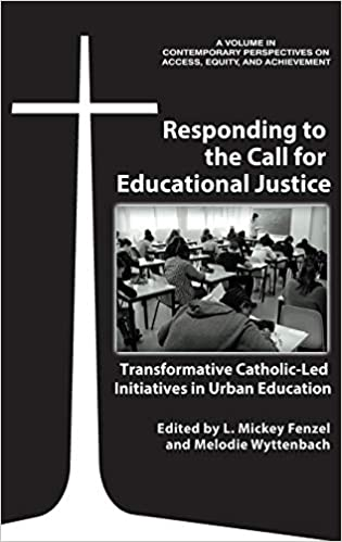 Responding to the Call for Educational Justice: Transforming Catholic-Led Initiatives in Urban Education