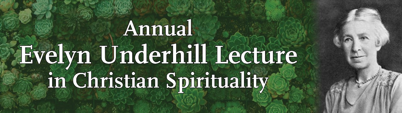Annual Evelyn Underhill Lecture