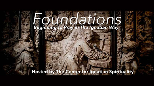 "Image of St. Ignatius statue with text that reads ""Foundations, Beginning to Pray in The Ignatian Way, The Center for Ignatian Spirituality"""