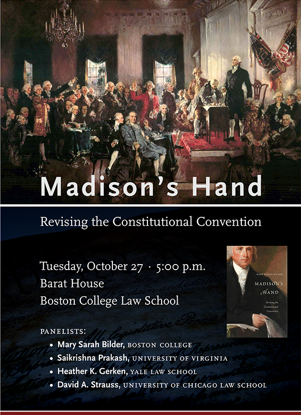 Madison's Hand: Revising the Constitutional Convention | Tuesday, October 27 at 5:00 p.m. | Barat House, Boston College Law School