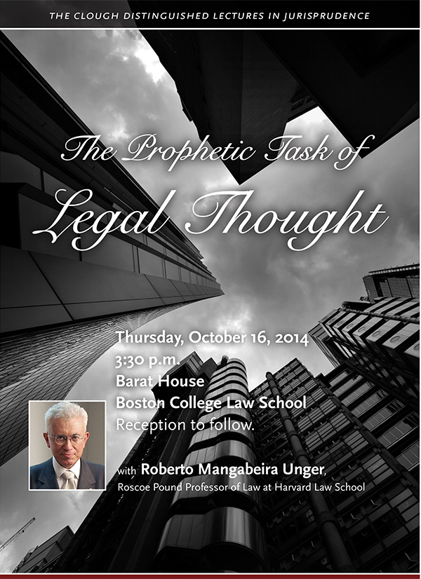 The Prophetic Task of Legal Thought | Thursday, October 16 at 3:30 p.m. | Barat House, Boston College Law School | Reception to follow. RSVP by 10/13 to clough.center@bc.edu