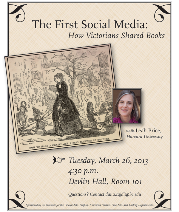 The First Social Media: How the Victorians Shared Books | Leah Price | March 26 at 4:30 pm | Devlin Hall, Room 101, Boston College