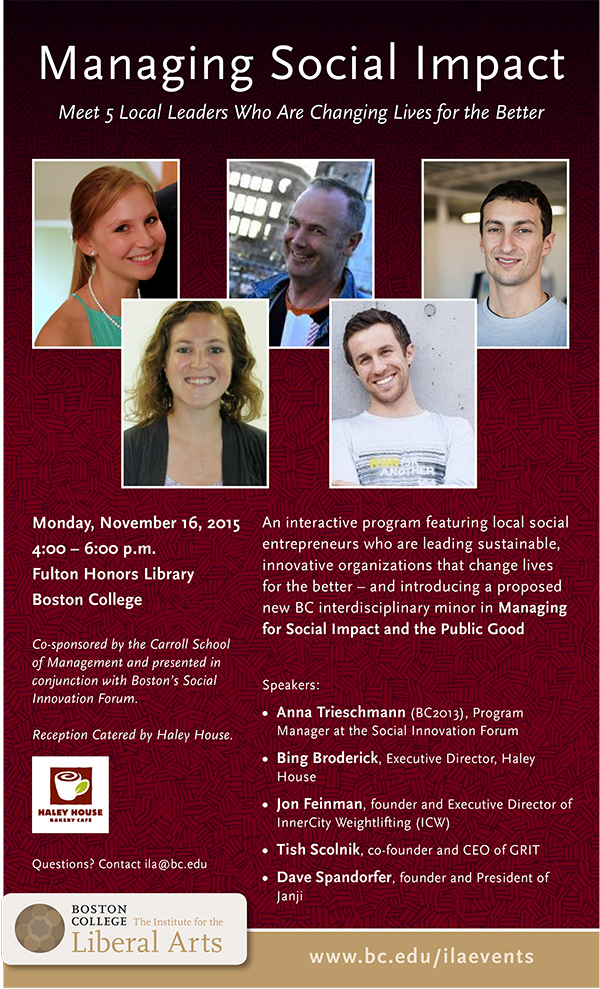 Managing Social Impact: Meet 5 Local Leaders Who are Changing Lives for the Better | Monday, November 16, 2015 at 4:00 p.m. | Fulton Honors Library, Boston College