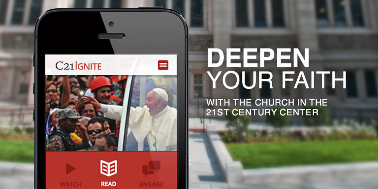 Ignite Thought with the 21st Century Center A collection of resources to deepen your faith